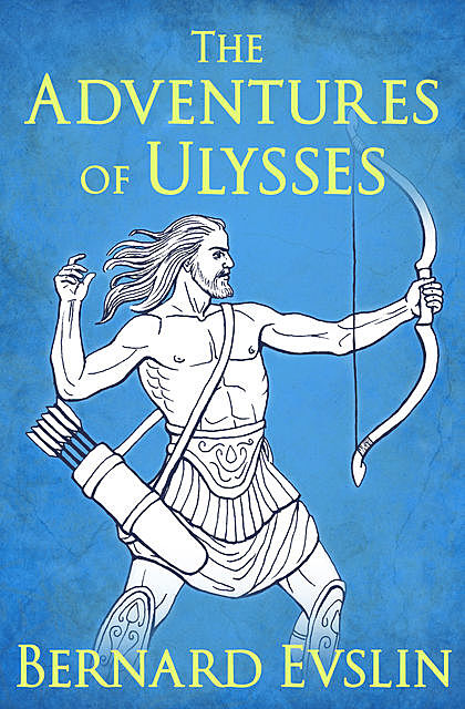 The Adventures of Ulysses, Bernard Evslin