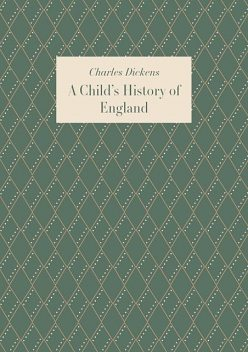 A Child's History of England, Charles Dickens