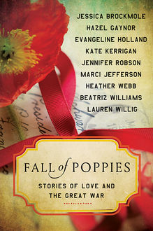 Fall of Poppies, Lauren Willig, Kate Kerrigan, Heather Webb, Beatriz Williams, Jennifer Robson, Evangeline Holland, Hazel Gaynor, Jessica Brockmole, Marci Jefferson