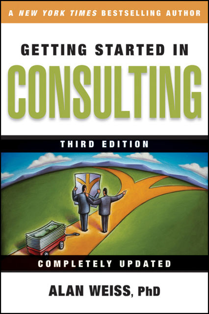 Getting Started in Consulting, Weiss Alan