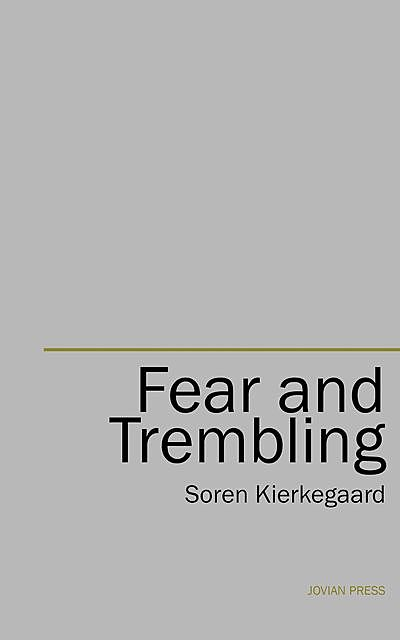 Fear and Trembling, Søren Kierkegaard