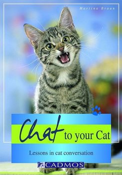 Chat to your Cat, Martina Braun