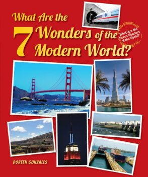 What Are the 7 Wonders of the Modern World?, Doreen Gonzales