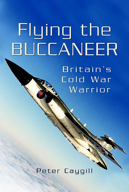 Flying the Buccaneer, Peter Caygill