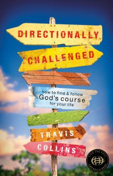Directionally Challenged, Travis Collins