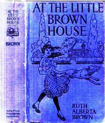 At the Little Brown House, Ruth Alberta Brown