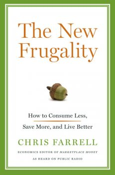 The New Frugality, Chris Farrell