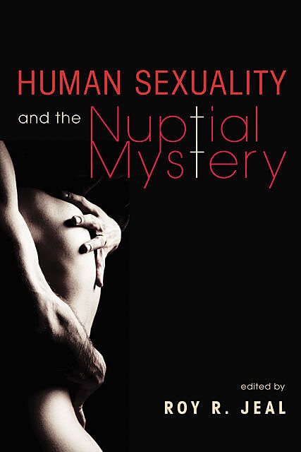 Human Sexuality and the Nuptial Mystery, David Widdicombe