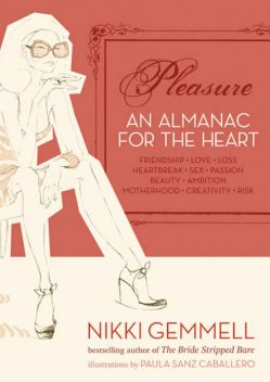 Pleasure: An Almanac for the Heart (Text Only), Nikki Gemmell