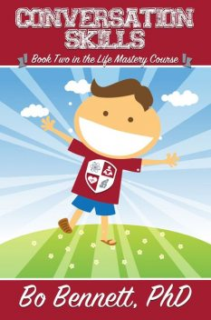 Mastering Conversation Skills: Book Two in the Life Mastery Course, Bo Bennett