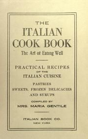 The Italian Cook Book / The Art of Eating Well, Maria Gentile