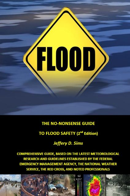 The No Nonsense Guide to Flood Safety, Jeffery Sims