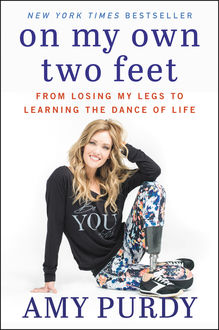 On My Own Two Feet, Michelle Burford, Amy Purdy