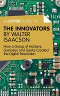 A Joosr Guide to The Innovators by Walter Isaacson, Joosr