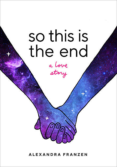So This Is the End, Alexandra Franzen