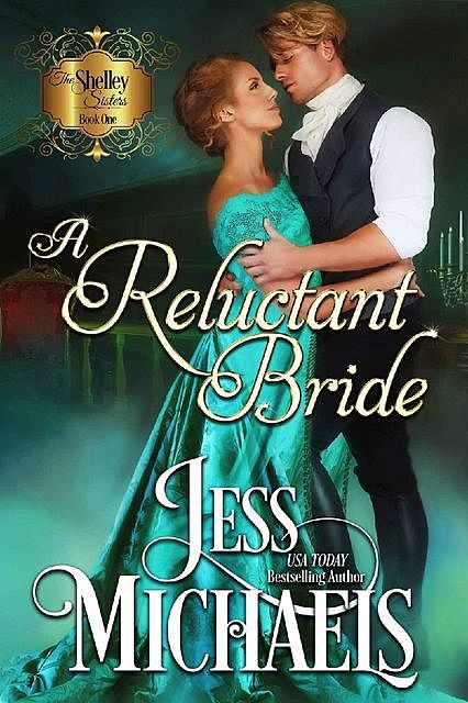 A Reluctant Bride (The Shelley Sisters Book 1), Jess Michaels