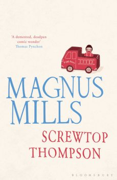 Screwtop Thompson, Magnus Mills