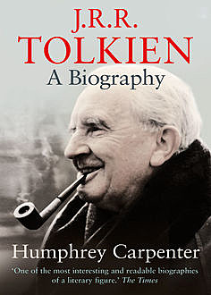 J. R. R. Tolkien: A Biography, Humphrey Carpenter