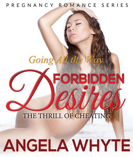 Going All the Way: Forbidden Desires, Angela Whyte