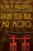 Right You Are, Mr. Moto, John P.Marquand
