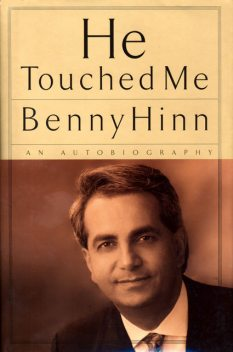 He Touched Me, Benny Hinn