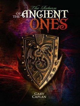 The Return of the Ancient Ones, Gary Caplan