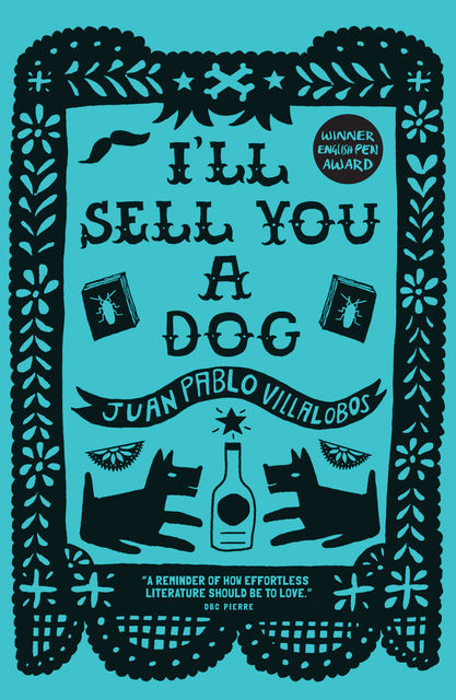 I'll Sell You a Dog, Juan Pablo Villalobos