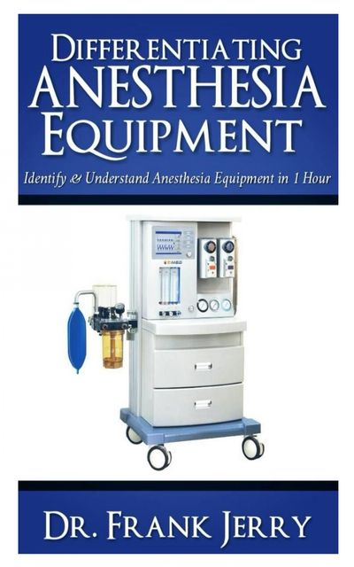 Differentiating Anesthesia Equipment, Frank Jerry