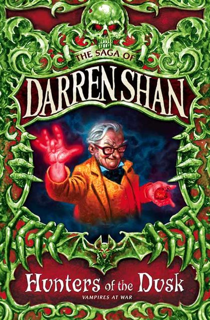 Hunters of the Dusk (The Saga of Darren Shan, Book 7), Darren Shan