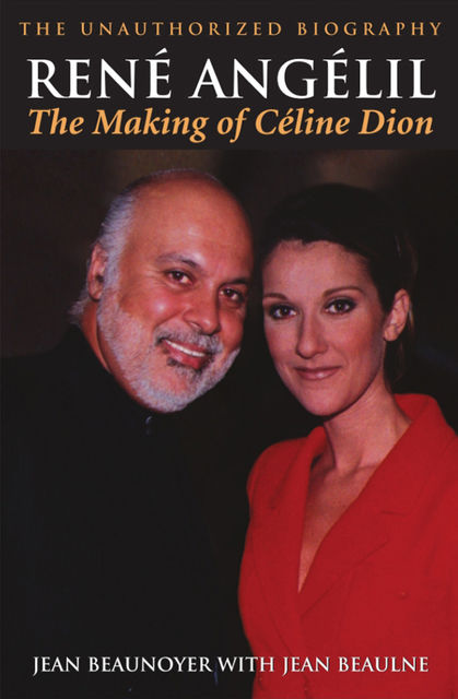 René Angelil: The Making of Céline Dion, Jean Beaunoyer