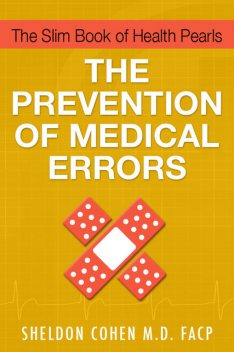 The Slim Book of Health Pearls: The Prevention of Medical Errors, Sheldon Cohen