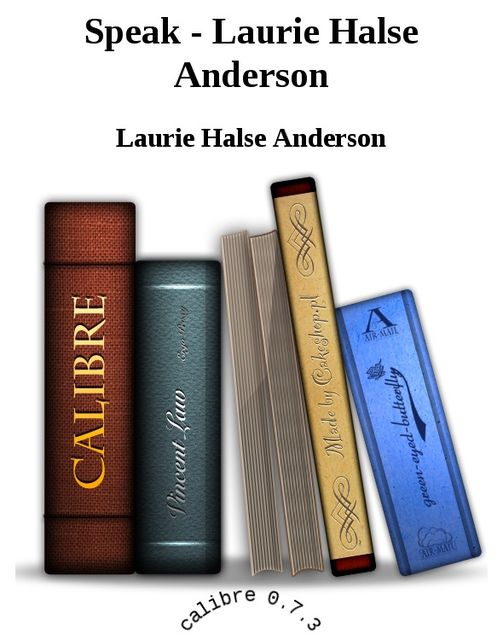 Speak – Laurie Halse Anderson, Laurie Halse Anderson