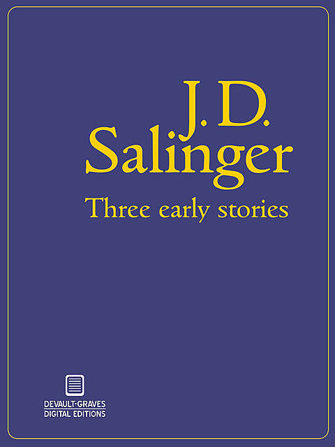 Three Early Stories (Illustrated), J. D. Salinger
