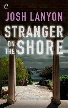Stranger on the Shore, Josh Lanyon