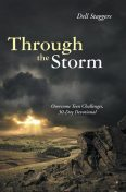 Through the Storm: Overcome Teen Challenges, 30 Day Devotional, Dell Staggers