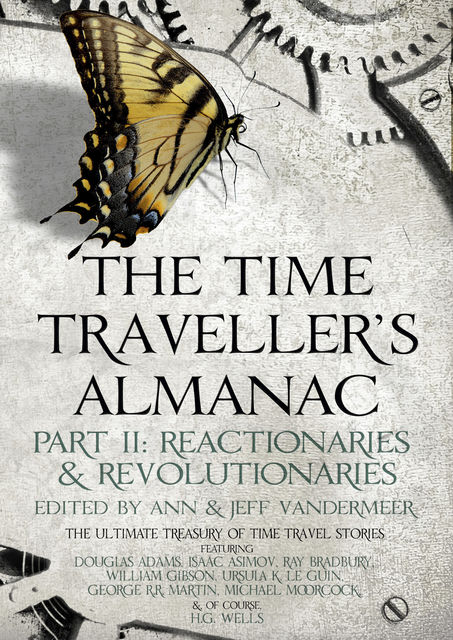 The Time Traveller's Almanac Part II - Reactionaries, Jeff Vandermeer, Ann VanderMeer