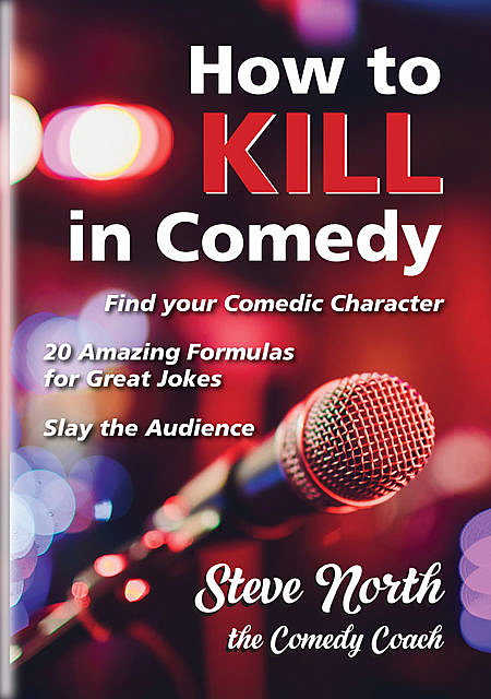 How to kill in Comedy, Steve North