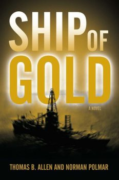 Ship of Gold, Norman Polmar, Thomas Allen