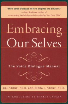 Embracing Our Selves, Hal Stone, Sidra Stone