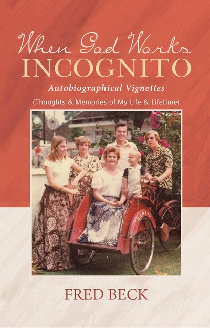 When God Works Incognito, Fred Beck