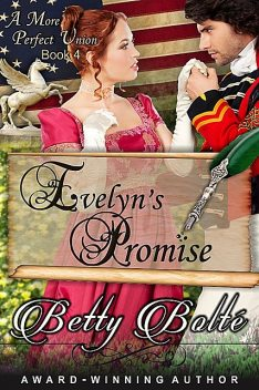Evelyn's Promise (A More Perfect Union Series, Book 4), Betty Bolte