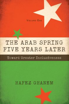 The Arab Spring Five Years Later, Hafez Ghanem