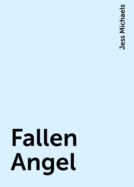 Fallen Angel, Jess Michaels