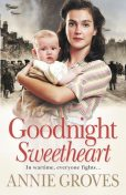 Goodnight Sweetheart, Annie Groves