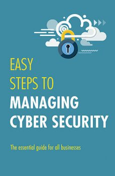Easy Steps to Managing Cybersecurity, Jonathan Reuvid