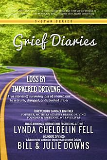 Grief Diaries, Lynda Cheldelin Fell, Julie Downs, Bill Downs