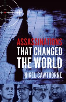 Assassinations That Changed The World, Nigel Cawthorne