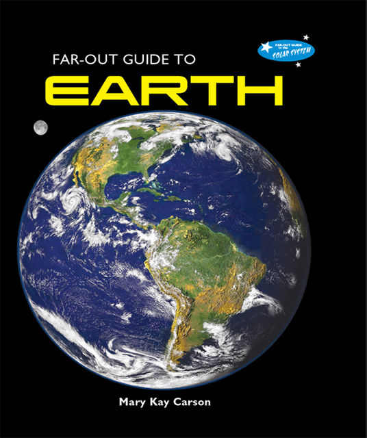 Far-Out Guide to Earth, Mary Kay Carson