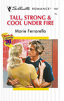 Tall, Strong & Cool Under Fire, Marie Ferrarella