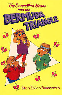 The Berenstain Bears and the Bermuda Triangle, Jan Berenstain, Stan Berenstain